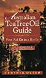 Cynthia Olsen Australian Tea Tree Oil Guide
