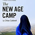 The New Age Camp | Chloe Caldwell