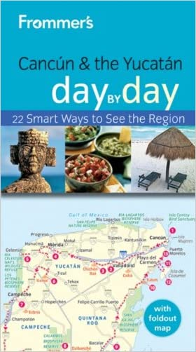 Frommer's Cancun and the Yucatan Day by Day (Frommer's Day by Day - Pocket) written by Joy Hepp