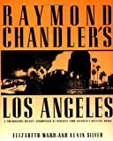 Raymond Chandler's Los Angeles (0879513519) by Alain Silver