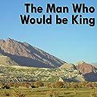 The Man Who Would Be King Hörbuch von Rudyard Kipling Gesprochen von: Felbrigg Napoleon Herriot