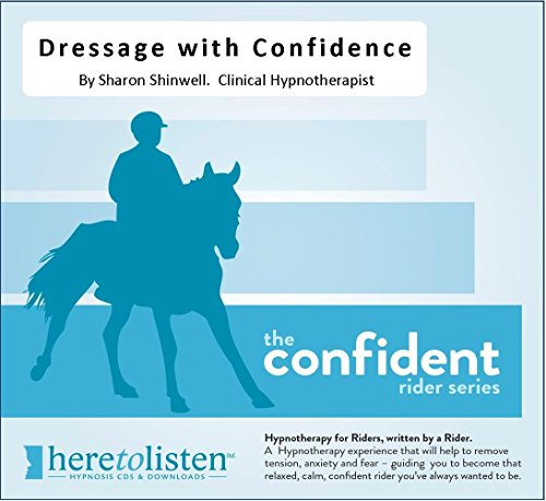 Dressage with Confidence Hypnosis CD. This Self Hypnosis recording will help you to remain calm, relaxed and confident whilst riding your dressage tests. If you are relaxed it will help your horse to relax just when you both need it the most.