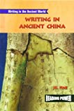 img - for Writing in Ancient China (Reading Power: Writing in the Ancient World) book / textbook / text book