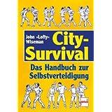 """City-Survival: Das Handbuch zur Selbstverteidigungvon """"John """"Lofty"""" Wiseman"""""""