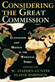 img - for Considering the Great Commission: Evangelism and Mission in the Wesleyan Spirit book / textbook / text book
