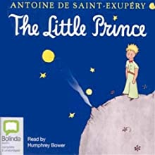 The Little Prince Audiobook by Antoine de Saint-Exupery Narrated by Humphrey Bower