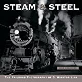 Steam & Steel The Railroad Photography of O. Winston Link 2015 Wall Calendar