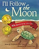 img - for By Stephanie Lisa Tara I'll Follow the Moon - 10th Anniversary Collector's Edition (Paperback) May 16, 2013 book / textbook / text book