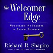 The Welcomer Edge: Unlocking the Secrets to Repeat Business | [Richard R. Shapiro]