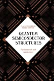 img - for Quantum Semiconductor Structures: Fundamentals and Applications book / textbook / text book