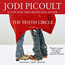 The Tenth Circle: A Novel   Livre audio Auteur(s) : Jodi Picoult Narrateur(s) : Carol Monda