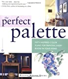 img - for The Perfect Palette: Fifty Inspired Color Plans for Painting Every Room in Your Home book / textbook / text book