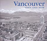 img - for Vancouver Then and Now (Then & Now Thunder Bay) by Francis Mansbridge (2010-04-27) book / textbook / text book