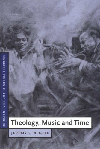 Theology, Music and Time (Cambridge Studies in Christian Doctrine)