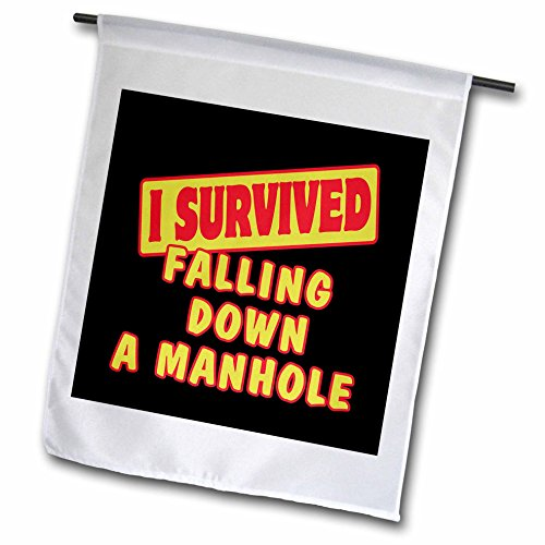 Dooni Designs Survive Sayings - I Survived Falling Down A Manhole Survial Pride And Humor Design - 18 x 27 inch Garden Flag (fl_117908_2)