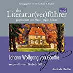 Johann Wolfgang von Goethe (Der Literaturverführer 2) | Elisabeth Böhm