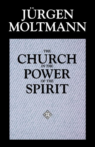 The Church in the Power of the Spirit: A Contribution to...