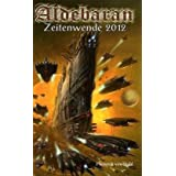 Aldebaran 6: Zeitenwende 2012von &#34;Heinrich von Stahl&#34;