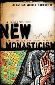 "Cover of ""New Monasticism: What It Has to..."