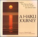 img - for Haiku Journey: Basho's the Narrow Road to the Far North and Selected Haiku book / textbook / text book