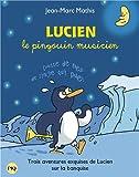 Lucien le pingouin musicien - Collector 3 titres par  Mathis