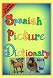 Spanish Picture Dictionary for Kids of All Ages