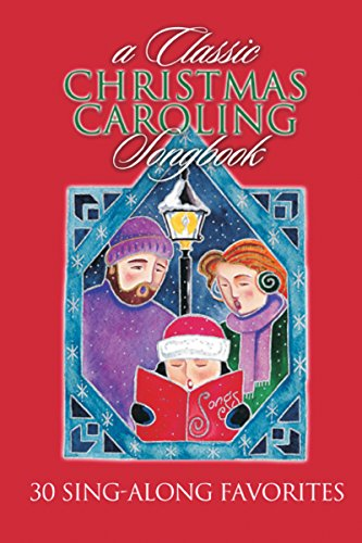 A Classic Christmas Caroling Songbook: 30 Sing-Along Favorites PDF