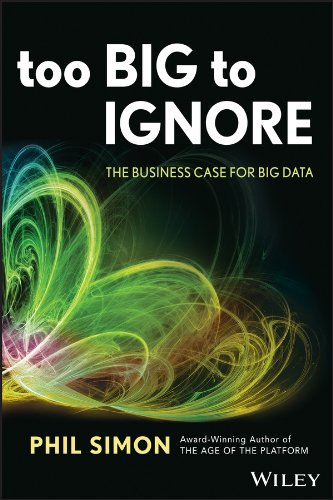 Too Big to Ignore: The Business Case for Big Data (Wiley and SAS Business Series)