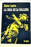 img - for La boca de la ballena book / textbook / text book