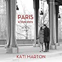 Paris: A Love Story; a Memoir Audiobook by Kati Marton Narrated by Kathe Mazur