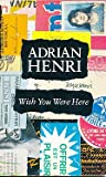 Wish You Were Here (0224027786) by Henri, Adrian