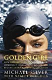 Golden Girl:How Natalie Coughlin Fought Back, Challenged Conventional Wisdom, and Became America's Olympic Champion