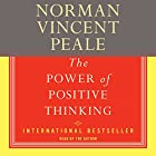 The Power of Positive Thinking: A Practical Guide to Mastering the Problems of Everyday Living Audiobook by Norman Vincent Peale Narrated by uncredited