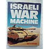ISRAELI WAR MACHINE - MEN, MACHINES AND TACTICS OF THE IDF.by Ian Hogg