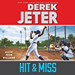 Hit & Miss | Derek Jeter,Paul Mantell - contributor