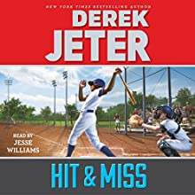 Hit & Miss (       UNABRIDGED) by Derek Jeter, Paul Mantell - contributor Narrated by Jesse Williams