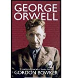 img - for By Gordon Bowker - George Orwell (2004-04-16) [Paperback] book / textbook / text book
