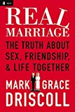 img - for Real Marriage: The Truth About Sex, Friendship, and Life Together by Mark Driscoll (2012-01-02) book / textbook / text book
