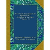 Revista De La Facultad De Agronomía Y Veterinaria, La Plata, Volumes 2-3