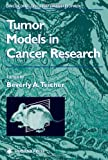 Tumor Models in Cancer Research (Cancer Drug Discovery and Development)