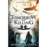 Tomorrow, the Killing (Low Town Book 2)by Daniel Polansky