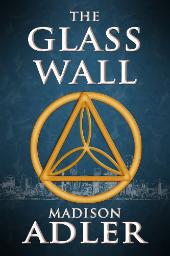 The Glass Wall (Book One - The Glass Wall)