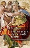 echange, troc Michel Espagne - L'histoire de l'art comme transfert culturel : L'itinéraire d'Anton Springer