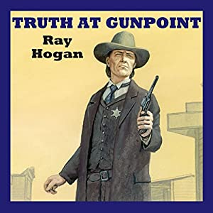 Truth at Gunpoint Audiobook