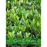 Aeroponics Made Simple ~ chad peterson