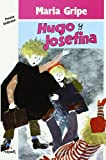 Hugo Y Josefina/Hugo and Josephine (Spanish Edition) (8427933282) by Gripe, Maria