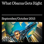 What Obama Gets Right | Gideon Rose
