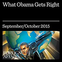 What Obama Gets Right (       UNABRIDGED) by Gideon Rose Narrated by Kevin Stillwell