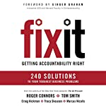 Fix It: Getting Accountability Right | Roger Connors,Tom Smith,Craig Hickman,Tracy Skousen,Marcus Nicolls