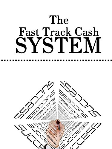 The Fast Track Cash System